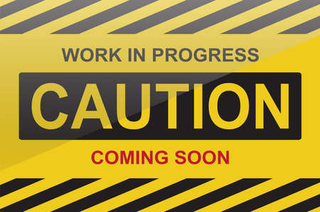 Caution, work in progress sign, with text coming soon