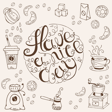 slogan: Hand drawn typography - Have a nice day written in circular shape.  Design element for greeting  cards, handbags, T-shirts