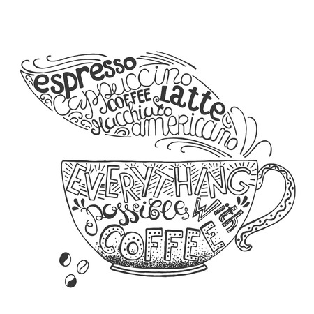 black coffee: Hand  drawn quote - Everything possible with coffee. Can use for design cafe menu, handbags, T-shirts. Isolated on white.
