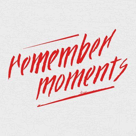 remember: Remember mometns lettering card vector design