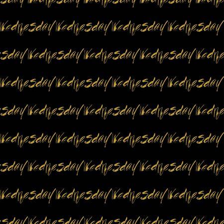 wednesday: Golden hand lettering wednesday decor seamless pattern. Vector illustration for your design