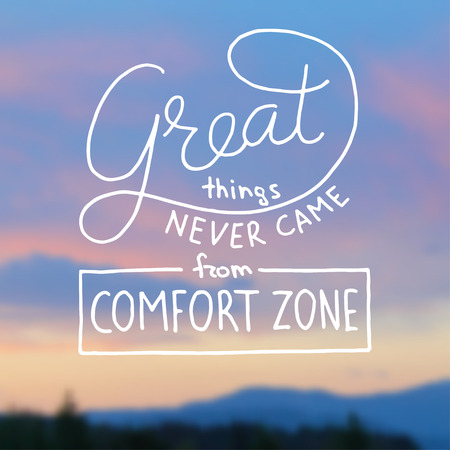 Great things never came from comfort zone hand lettering on blurred photo background. Vector illustration for your design