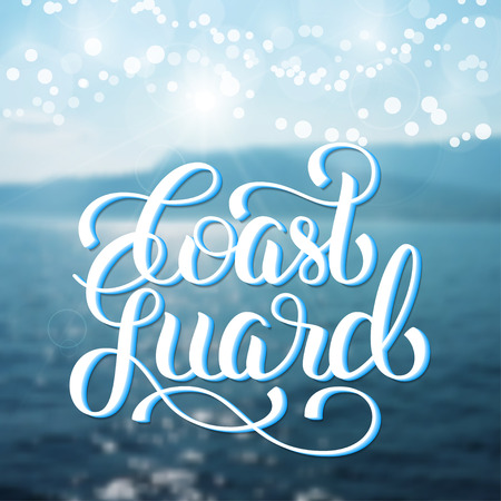 coast guard: Coast guard hand lettering on blurred photo background. Vector illustration for your design