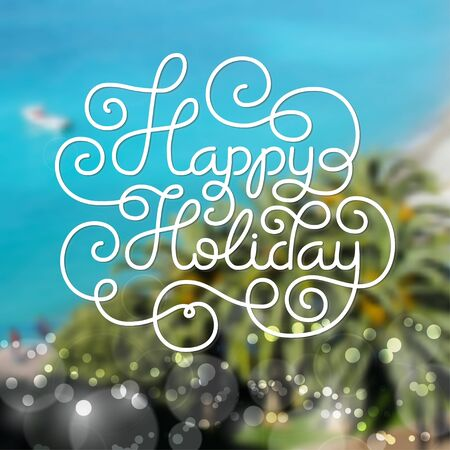 Holiday gift card with hand lettering Happy Holiday on blurred photo background. Vector illustration for your design