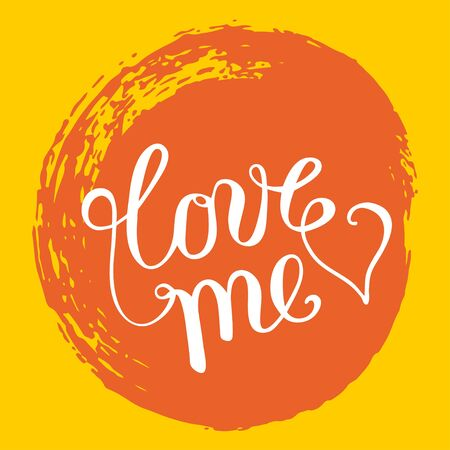 Hand lettering love me on grunge brush background