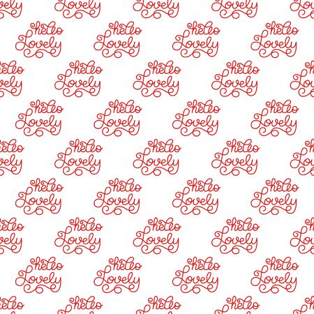 Holiday seamless pattern with hand lettering hello Lovely. Illusztráció