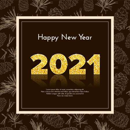 Golden numbers 2021 with reflection and shadow. Holiday gift card Happy New Year with fir tree branches and pine cones sketch background. Celebration decor. Vector template illustration