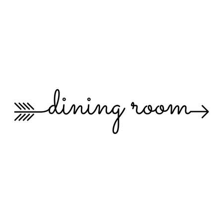 dining room typography starts and ends with arrow Illustration