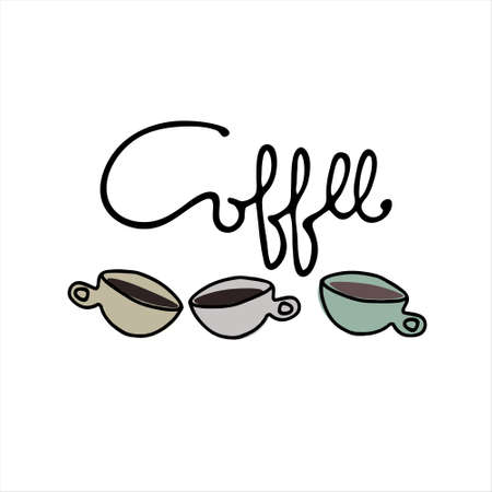 Coffee hand lettering and hand drawn coffee cups. Isolated on white background