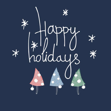 Happy Holidays greeting card in modern style. Hand drawn Christmas trees, snowflakes, lettering, blue background