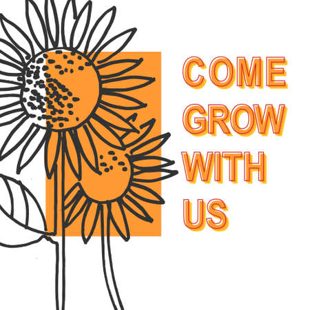Come grow with us. Recruitment, teambuilding and personal development concept. Hand drawn sunflowers and lettering. Isolated on white background