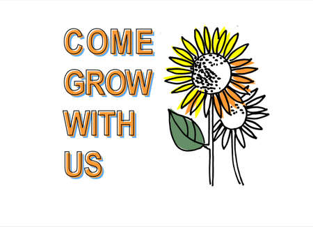 Come grow with us. Recruitment, teambuilding and personal development concept. Hand drawn sunflowers, one of them is bigger and colorful. Isolated on white background