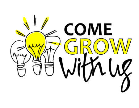 Come grow with us. Recruitment, teambuilding and personal growth concept. Hand drawn bulbs, one of them is shining. Type and hand lettering on the right. Isolated on white background