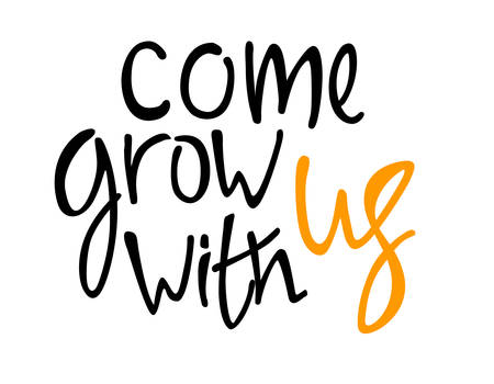 Come grow with us. Recruitment, teambuilding and personal growth concept. Hand lettering, black and orange colors. Isolated on white background Ilustracja