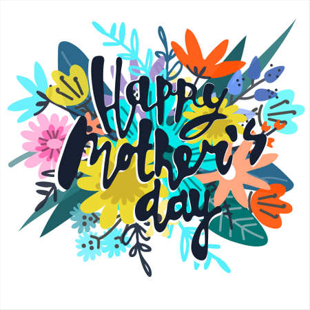 Happy Mothers Day greeting card design. Lush floral bouquet and hand-lettered greeting phrase. Isolated on white Illustration