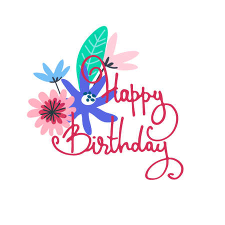 Happy Birthday greeting card design. Minimalistic floral bouquet and hand-lettered greeting phrase. Isolated on white background