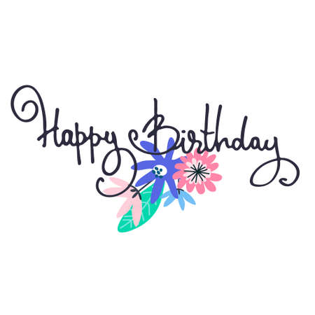 Happy Birthday greeting card design with minimalistic floral decoration and hand-lettered greeting phrase. Isolated on white background