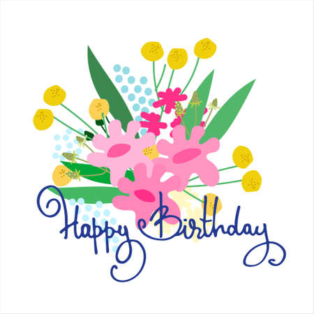 Happy Birthday greeting card design. Lush floral bouquet and hand-lettered greeting phrase. Isolated on white background