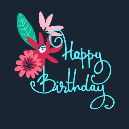 Happy Birthday greeting card design. Minimalistic floral bouquet and hand-lettered greeting phrase. Isolated on dark blue Ilustracja