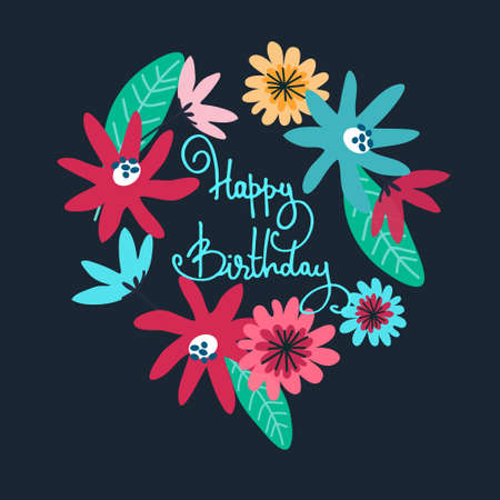 Happy Birthday greeting card design. Floral decoration and hand-lettered greeting phrase. Isolated on dark blue Illustration