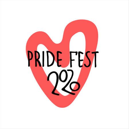 Pride Fest 2020. Sexual diversity celebrations . Hand lettering in a pink heart outline. Sex minorities self-affirmation concept Ilustração
