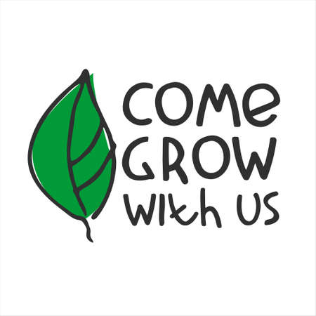 Come grow with us. Banner for a recruitment ad. Heading for human resources documents. Recruitment, team building and personal growth concept. Hand drawn green leaf, lettering