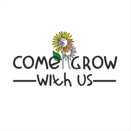 Come grow with us. Banner for a recruitment ad. Heading for human resources documents. Recruitment, team building and personal growth concept. Hand drawn sunflower, lettering