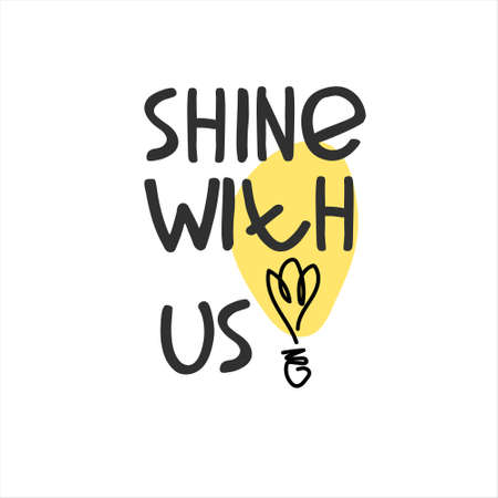 Shine with us. Banner for a recruitment ad. Heading for human resources documents, personal development trainings. Hand drawn bulb, lettering