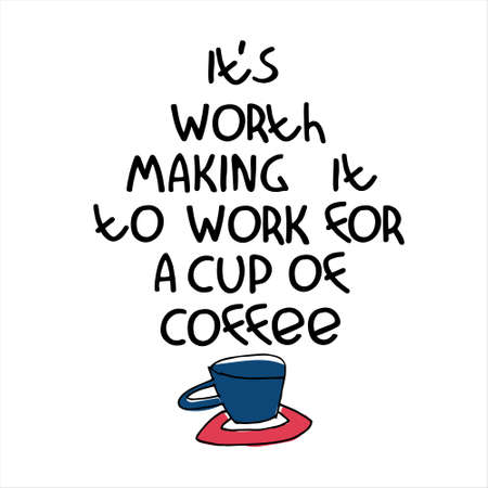 Humorous hand lettering on coffee theme. Office humor. Coffee machine advertisement. Coffee-addiction and coffee-at-work concepts