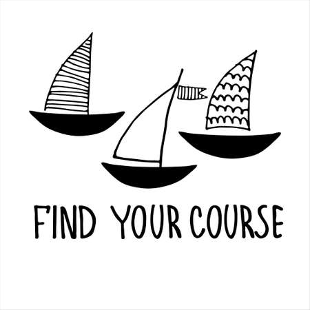 Find Your Course. Boat sightseeing tours, cruise routes banner. Motivational quote. Finding your way concept. Yacht hand drawn illustrations with lettering Imagens - 151763146