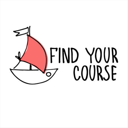 Find Your Course. Boat sightseeing tours, cruise routes banner. Motivational quote. Finding your way concept. Yacht hand drawn illustration with lettering
