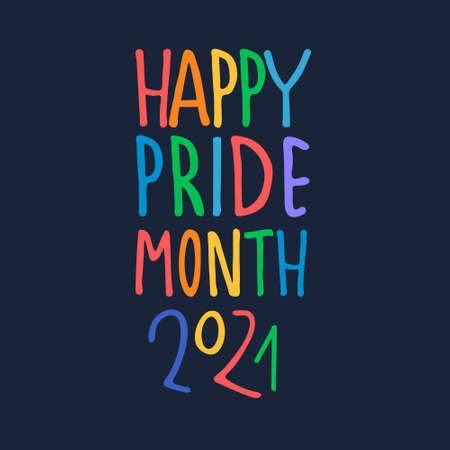 Happy Pride Month 2021. Month of sexual diversity celebrations. Sex minorities self-affirmation concept. Hand-lettered rainbow-colored logo on dark blue background