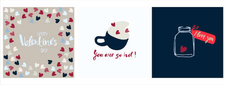 Set of Valentines Day greeting cards designs with hand drawn vector illustrations. Cup of frothy coffee with heart-shapes on foam, heart in jar with tag, You Are So Hot and I Love You hand lettering