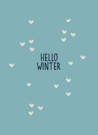 Inspirational winter seasonal vector illustration. Good mood card. Hello Winter hand lettering, heart-shaped snowflakes on blue background. Winter holidays, winter recreation concept