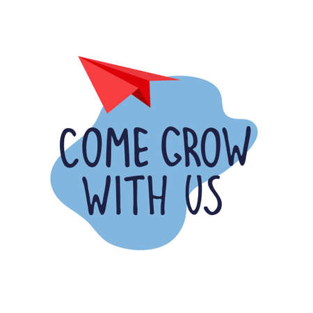 Come grow with us. Banner for a recruitment ad. Heading for human resources documents. Hiring, teamwork and personal growth concept. Hand drawn paper plane, lettering