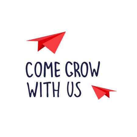 Come grow with us. Banner for a recruitment ad. Heading for human resources documents. Hiring, teamwork and personal growth concept. Hand drawn paper planes, lettering