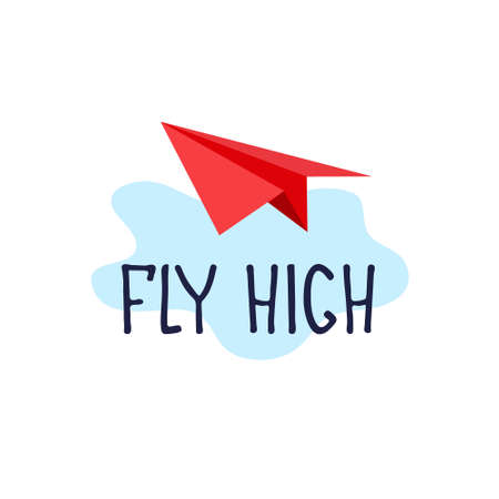 Fly high. Motivational banner, recruitment ad. Heading for human resources documents, personal development trainings. Hand drawn paper plane in the sky, lettering Ilustração