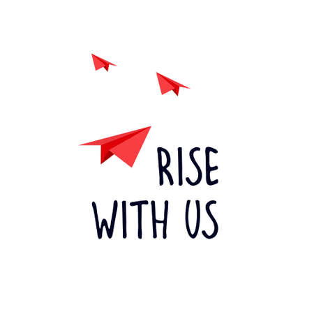 Rise with us. Banner for a recruitment ad. Heading for human resources documents. Hiring, teamwork and personal growth concept. Hand drawn paper planes in the sky, lettering