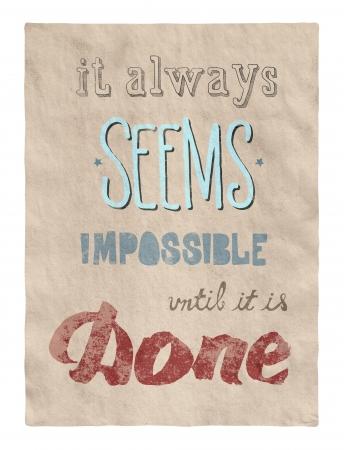 inspirerend: Retro stijl motiverende poster met kalligrafie tekst het aanmoedigen van mensen om te onthouden dat zelfs dat wat onmogelijk lijkt mogelijk te bereiken