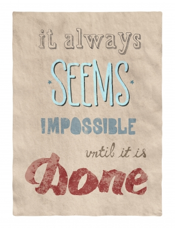 encouraging: Retro style motivational poster with calligraphy text encouraging people to remember that even that which seems impossible is possible to achieve