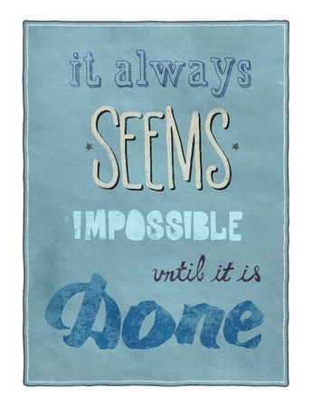 Retro style motivational poster with calligraphy text encouraging people to remember that even that which seems impossible is possible to achieve photo