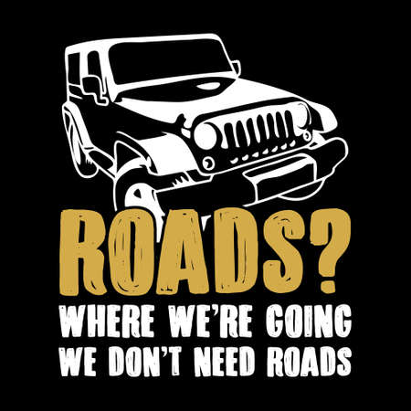 Adventure Car Quote and Saying. 100% vector best for graphic in your goods