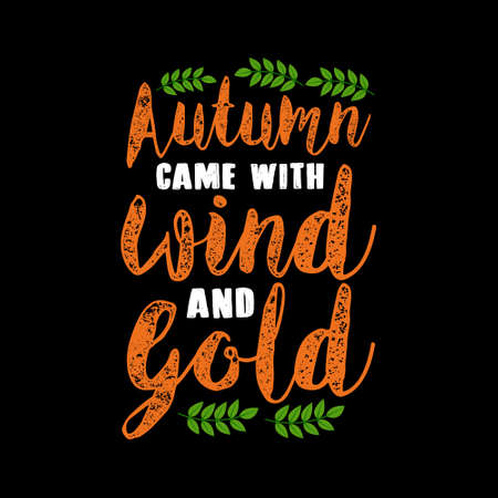 Autumn Quote and Saying. Autumn came with wind and gold