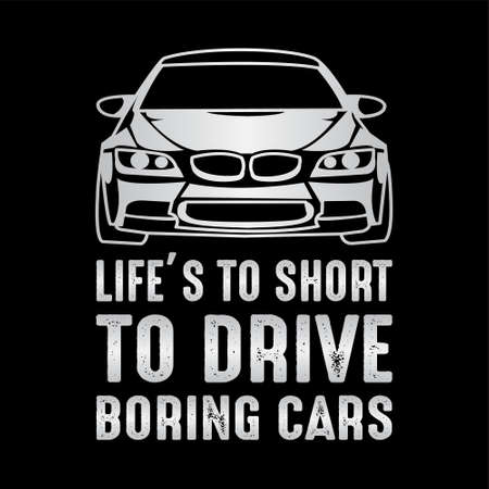 Funny Car Saying & Quote. 100% Vector Best for Clothing Design, Poster, Pillow, Mug and other Vector Illustration