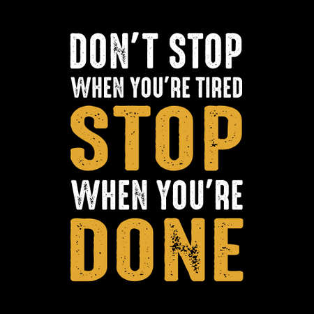 Dont Stop when your are tired