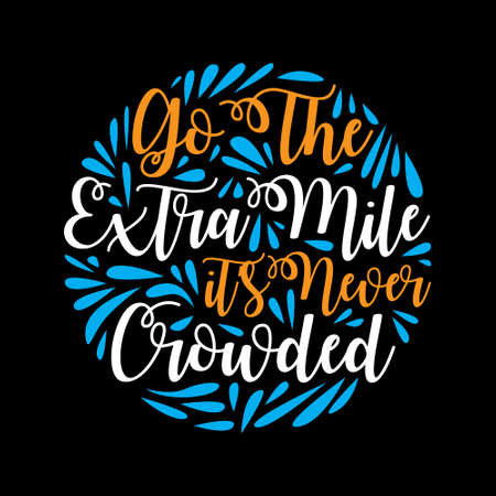 Go the extra mile. Motivational Quote for better life