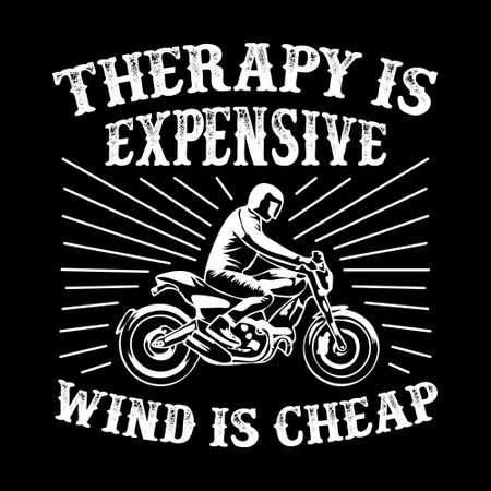 Biker Quote and Saying. 100% vector best for graphic in your goods Vetores