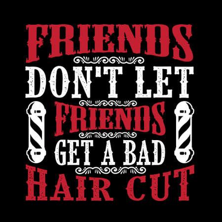 Friends don t let friends get a bad