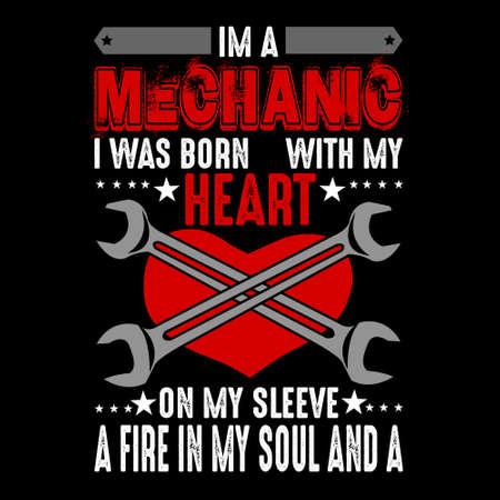 I m mechanic I was born with my heart. Mechanic quote and saying Stok Fotoğraf