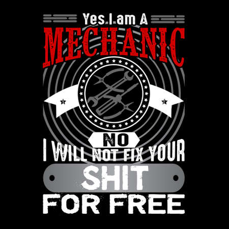 Yes I m a mechanic no I will not fix. Mechanic quote and saying